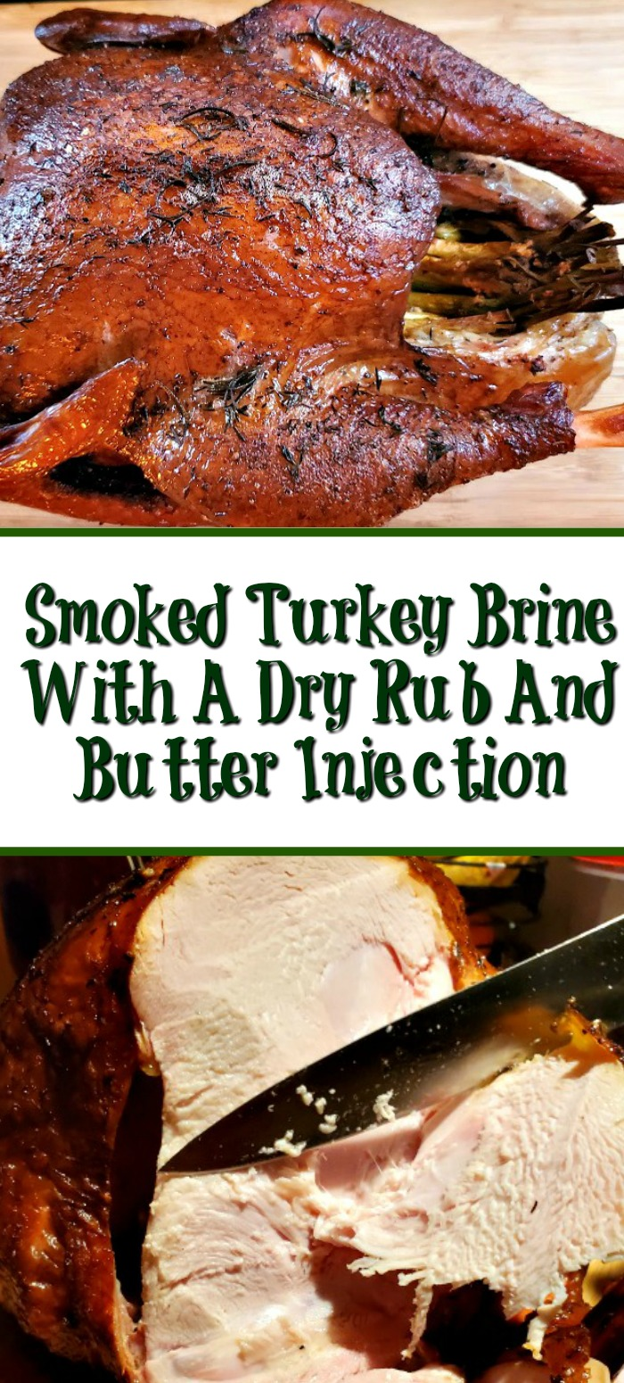 Smoked Turkey Brine Recipe makes for amazing turkey!! Plus Dry Rub And Butter Injection adds in more flavor and moisture to the meat as well.
