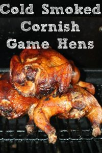 Part of the secret of Cold Smoked Cornish Game Hens is in the brine, that helps to flavor the hens. Once you get a cold smoker generator it is so easy to learn how to cold smoke, and once you get started on doing this you will be hooked and find ways to cold smoke every thing that you can!