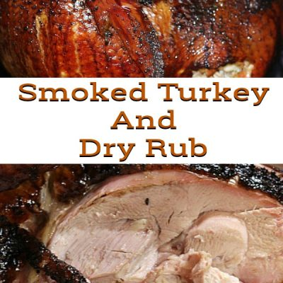 Smoked Turkey Recipe And Dry Rub Recipe