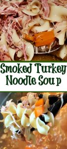Smoked Turkey Noodle Soup Recipe is the perfect way to use up leftover Smoked Turkey from your holiday dinners!! Smoke flavor from turkey is in the soup!