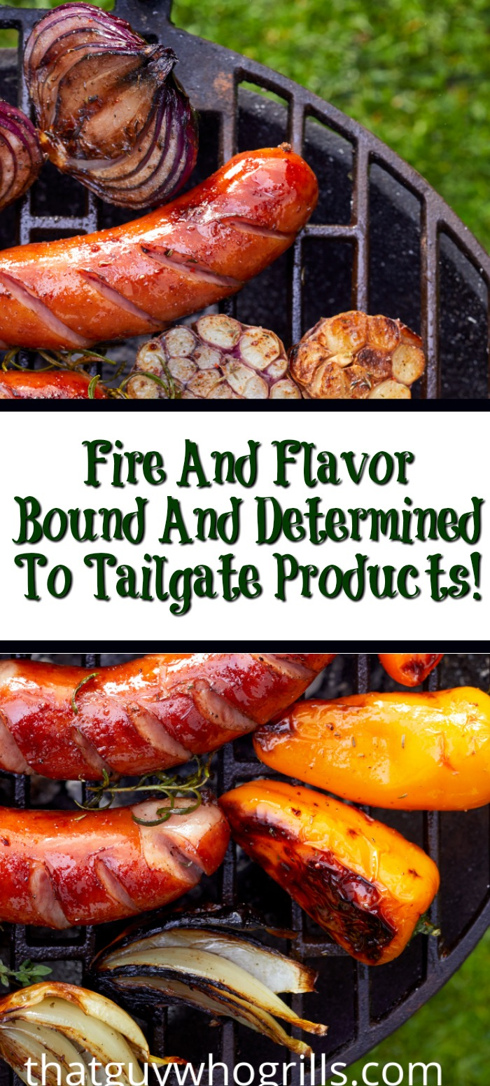 Fire And Flavor Bound And Determined To Tailgate Products will make your tailgating party a success and also are better for the environment other brands