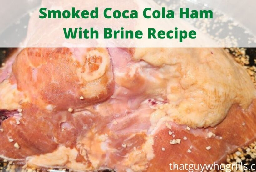 Smoked Coca Cola Ham makes for the perfect holiday ham, Coca-Cola Brine Recipe to flavor and tenderizes the ham! Smoking low and slow perfect flavor! The leftovers also make for great meals with the flavor from the Coca Cola in the brine.