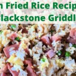 Spam Fried Rice Recipe On The Blackstone Griddle makes an amazing dinner and is easy to make as well!! Add in pineapple to make it a Hawaiian Fried Rice! This is a great version of hibachi fried rice as well.