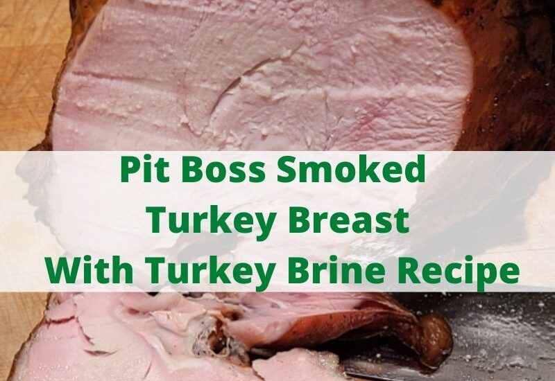 Pit Boss Smoked Turkey Breast Recipe with Brine Recipe is perfect for holiday dinners or special occasions! The brine makes the turkey flavorful and juicy!! Allowing the turkey breast to be in the brine for 24 hours allows for the meat to be juicy and absorb the flavor of the seasoning as well! The brine also adds flavor to the skin of the turkey when it is crispy as well.