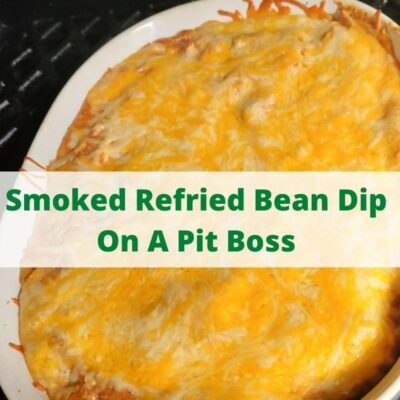This Smoked Refried Bean Dip Recipe Made On A Pit Boss Smoker is perfect to make for Cinco De Mayo, Taco Tuesday, or tailgating! So easy to make! Add in Jalapenos for a kick, chicken, beef, chorizo, or more to make the dip even more filling as well!