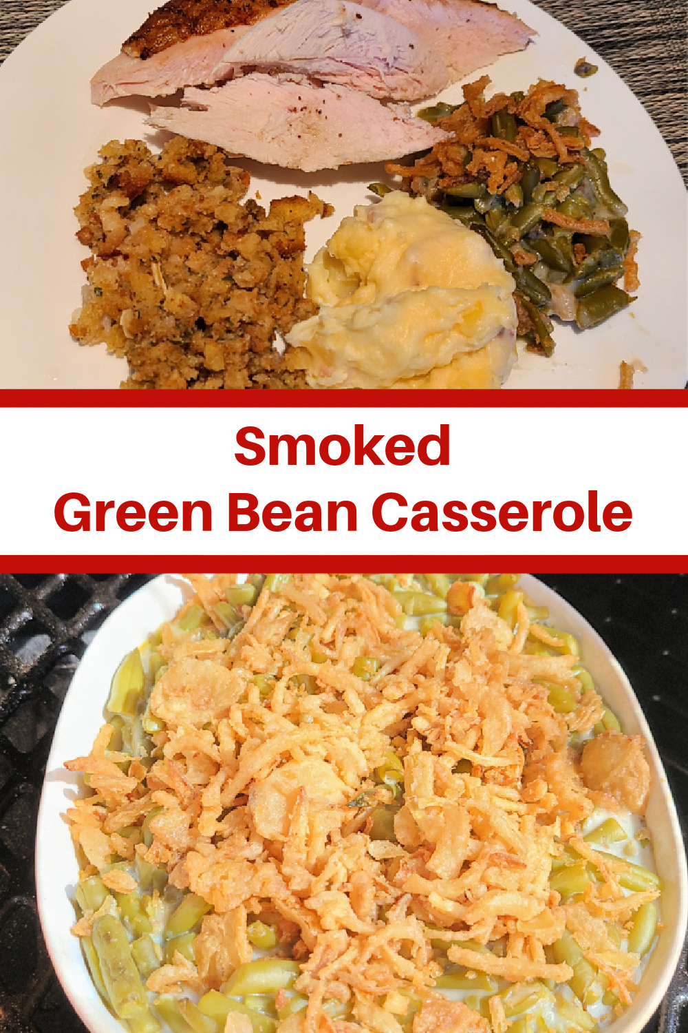 Smoked Green Bean Casserole Recipe is perfect to throw in the smoker with smoked turkey or any smoked meat! The smoke flavor is amazing on the crispy onions! This is not just for the holiday's it works for any dinner and any smoked meat!